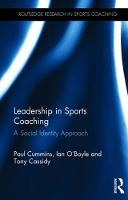 Leadership in Sports Coaching A Social Identity Approach by Paul Cummins, Ian O'Boyle, Tony Cassidy