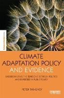 Climate Adaptation Policy and Evidence Understanding the Tensions Between Politics and Expertise in Public Policy by Peter Tangney
