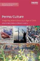 Perma/Culture: Imagining Alternatives in an Age of Crisis by Molly Wallace