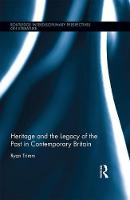 Heritage and the Legacy of the Past in Contemporary Britain by Ryan (University of Rhode Island, USA) Trimm