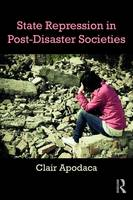 State Repression in Post-Disaster Societies by Clair (Virginia Tech, USA) Apodaca