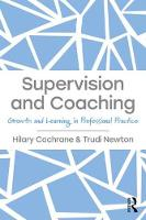 Supervision and Coaching Growth and Learning in Professional Practice by Hilary Cochrane, Trudi (Discovered Transactional Analysis, writes and consults with other educators) Newton