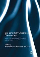 Elite Schools in Globalising Circumstances New Conceptual Directions and Connections by Jane (Monash University, Melbourne, Australia) Kenway