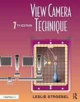 View Camera Technique by Leslie Stroebel