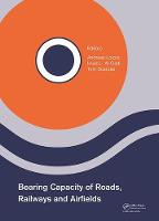 Bearing Capacity of Roads, Railways and Airfields Proceedings of the 10th International Conference on the Bearing Capacity of Roads, Railways and Airfields (BCRRA 2017), June 28-30, 2017, Athens, Gree by Andreas Loizos