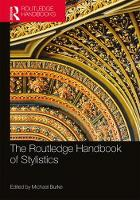 The Routledge Handbook of Stylistics by Michael (University of Utrecht, Netherlands) Burke