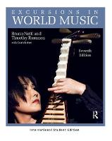 Excursions in World Music, Seventh Edition International Student Edition by Bruno Nettl, Timothy Rommen