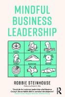 Mindful Business Leadership by Robbie (NLP School Limited, London, UK) Steinhouse