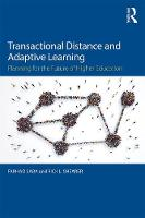 Transactional Distance and Adaptive Learning Planning for the Future of Higher Education by Farhad (San Diego State University, USA) Saba, Rick L. Shearer