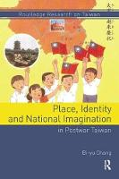 Place, Identity, and National Imagination in Post-War Taiwan by Bi-yu Chang