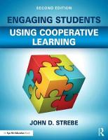 Engaging Students Using Cooperative Learning by John D. Strebe