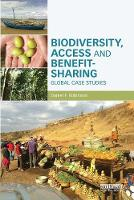 Biodiversity, Access and Benefit-Sharing Global Case Studies by Daniel F. (University of New South Wales, Australia) Robinson