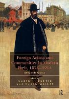 Foreign Artists and Communities in Modern Paris, 1870-1914 Strangers in Paradise by Dr. Karen L. Carter