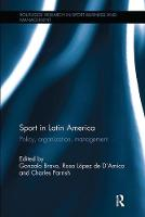 Sport in Latin America Policy, Organization, Management by Gonzalo (West Virginia University Us) Bravo