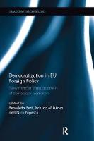 Democratization in EU Foreign Policy New Member States as Drivers of Democracy Promotion by Benedetta Berti