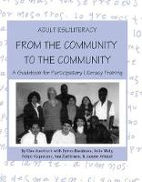 Adult ESL/Literacy From the Community to the Community A Guidebook for Participatory Literacy Training by Elsa Auerbach