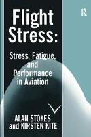 Flight Stress Stress, Fatigue and Performance in Aviation by Mr. Alan F. Stokes