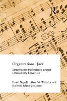Organizational Jazz Extraordinary Performance through Extraordinary Leadership by David Napoli
