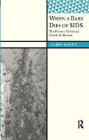 When a Baby Dies of SIDS The Parents' Grief and Search for Reason by Karen Martin