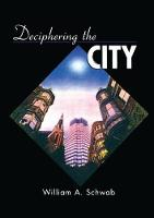 Deciphering the City by William A. Schwab