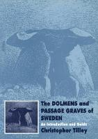 The Dolmens and Passage Graves of Sweden An Introduction and Guide by Christopher Tilley