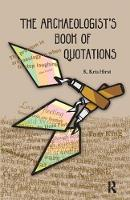 The Archaeologist's Book of Quotations by K Kris Hirst