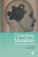 Contesting Moralities Science, Identity, Conflict by Nannekke Redclift