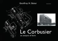 Le Corbusier - An Analysis of Form by Geoffrey Baker