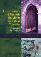 Conservation of Historic Buildings and Their Contents Addressing the Conflicts by David Watt