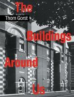 The Buildings Around Us by Thom Gorst