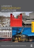 London's Contemporary Architecture An Explorer's Guide by Kenneth Allinson