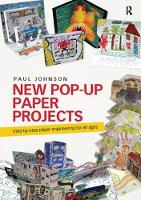New Pop-Up Paper Projects Step-by-step paper engineering for all ages by Paul Johnson