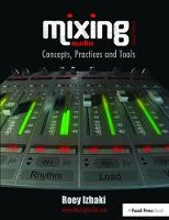 Mixing Audio 2e by Roey Izhaki