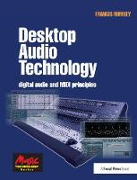Desktop Audio Technology Digital audio and MIDI principles by Francis Rumsey
