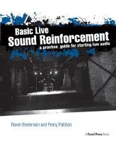 Basic Live Sound Reinforcement A Practical Guide for Starting Live Audio by Raven Biederman