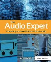 The Audio Expert Everything You Need to Know About Audio by Ethan Winer
