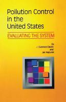 Pollution Control in United States Evaluating the System by J. Clarence Davies