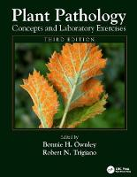 Plant Pathology Concepts and Laboratory Exercises, Third Edition by Bonnie H. Ownley