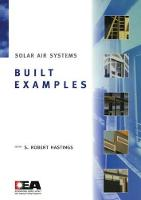 Solar Air Systems - Built Examples by Robert Hastings
