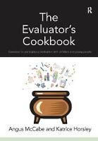 The Evaluator's Cookbook Exercises for participatory evaluation with children and young people by Angus McCabe