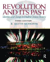 Revolution and Its Past Identities and Change in Modern Chinese History by R. Keith Schoppa
