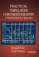 Practical Thin-Layer Chromatography A Multidisciplinary Approach by Bernard Fried