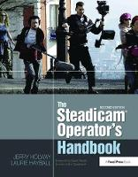 The Steadicam (R) Operator's Handbook by Jerry Holway