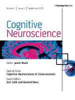 Cognitive Neuroscience of Consciousness A Special Issue of Cognitive Neuroscience by Anil Seth