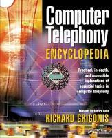Computer Telephony Encyclopedia by Richard Grigonis