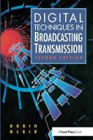 Digital Techniques in Broadcasting Transmission by Robin Blair