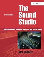 Sound Studio Audio techniques for Radio, Television, Film and Recording by Alec Nisbett