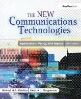 The New Communications Technologies Applications, Policy, and Impact by Michael Mirabito