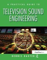 A Practical Guide to Television Sound Engineering by Dennis Baxter