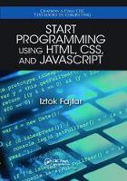 Start Programming Using HTML, CSS, and JavaScript by Iztok Fajfar